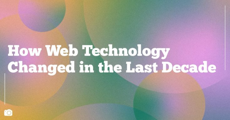 How Web Technology Changed in the Last Decade