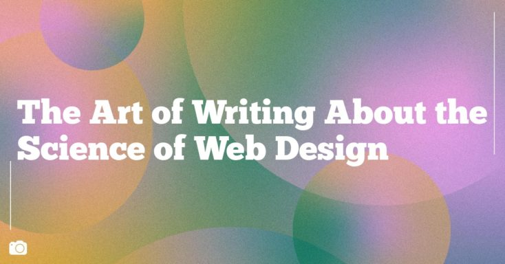 The Art of Writing About the Science of Web Design